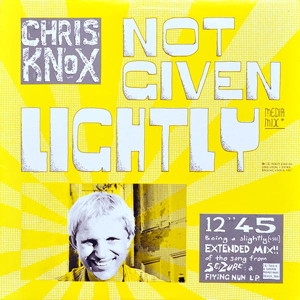 Chris_Knox_-_Not_Given_Lightly_-_single_cover